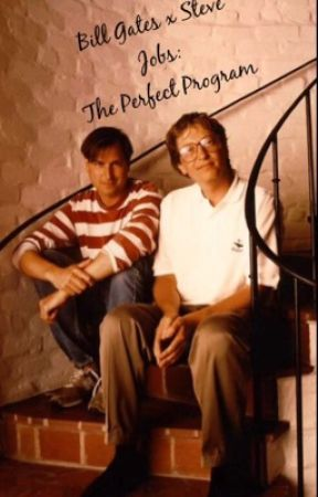 Bill Gates X Steve Jobs: The Perfect Program by TrashbinTrin