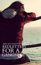 Redletters for a Gangster by CairaKiiim