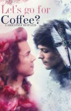 Let's Go For Coffee? || Larry Stylinson by LarryPsychopath