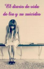 El diario de lia y su suicidio por amor by DenishAlfa