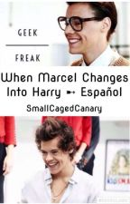 When Marcel changes into Harry (Larry Stylinson) ➸ Versión Español by SmallCagedCanary
