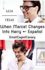 When Marcel changes into Harry (Larry Stylinson) ➸ Versión Español by SmallCagedCanary