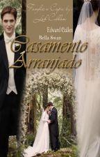 Casamento Arranjado by LehCullen