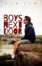 Boys Next Door: Book 3 (boyxboy)(ON HOLD) by RobertAdler