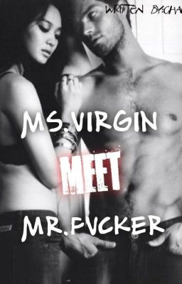 Ms.Virgin meet Mr.Fvcker (tagalog)