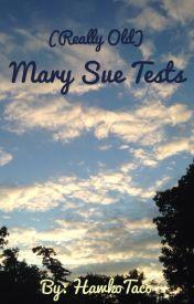Mary Sue Tests by HawkeyeSmurf0702