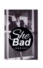She Bad|| Cameron Dallas by jada1031