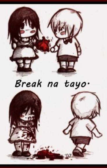 Break na kame. (One Shot) by basheebeybeh