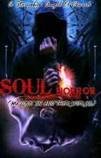 SOUL Horror+ (My Love In Another Life) by PrincessKhaisy