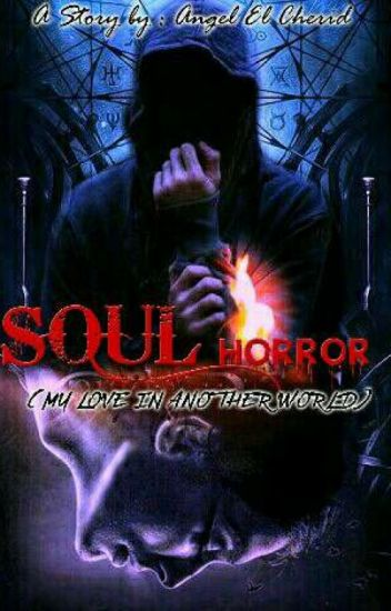 SOUL Horror+ (My Love In Another Life)