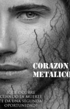 Corazón metalico [PAUSADA] by LocaPorLosLibros7