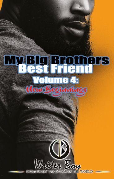 My Big Brother's Best Friend Volume 4 : New Beginnings (BoyXBoy)