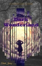 Dark Wonderland by christijuarez23
