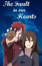 The Fault in our Hearts (Gaara Love Story) by RubieCat