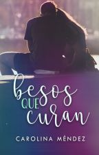 Besos que curan [ADL #2] by CMStrongville