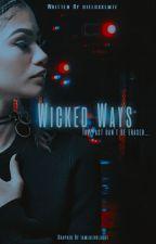 Wicked Ways (Book 2) by cieloxxlmte