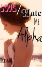 Love/Hate Me Alpha by Krista_q