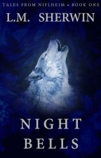 Night Bells (Tales from Niflheim #1) by LMSherwin