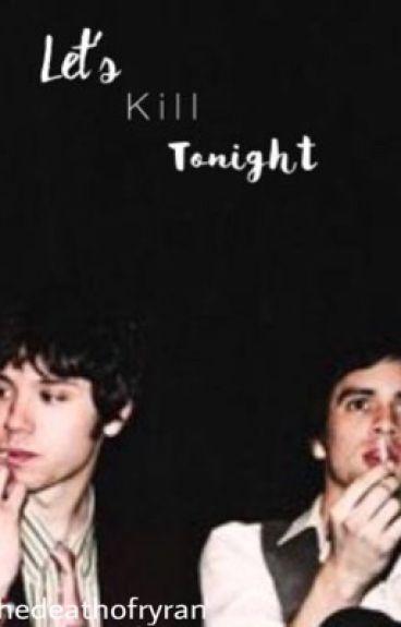 Let's Kill Tonight (Ryden)