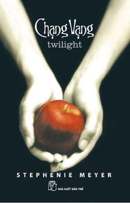 Chạng Vạng - Tg: Stephenie Meyer