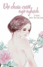 Vợ Chưa Cưới Ngờ Nghệch - Full by OnOn42