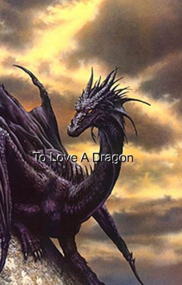 To Love A Dragon