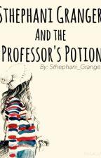 Sthephani Granger and the Professor's Potion by Sthephani_Granger