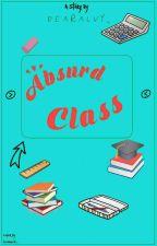 Absurd Class by dearalvy_