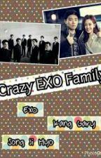 Crazy EXO Family [SLOW UPDATE LIKE SIPUT SEDUT] by scha_EXO