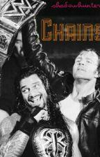 Chains- Dean Ambrose & Roman Reigns by ambreignskingdom