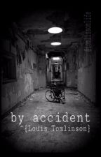 by accident ➳ L.T. (AU) *on hold* by tomlinsonlife
