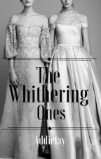 The Withering Ones by Addietay
