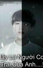 Hãy Là Người Con Của Anh (Tình yêu của Vampire) Khải Nguyên by Chusie_