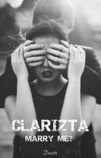 Clarizta , Marry Me ? ( Re - Post ) by Denz91