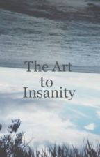 The Art to Insanity by weedandharry
