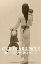 Our Dear Uncle by SiegrainKruez