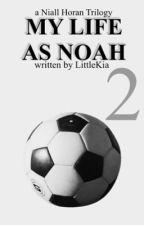 My Life as Noah. - Next Generation  [Niall Horan FF Buch: 2] by LittleKia