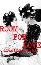 Room For Love- (Give me one more chance? Roza.)[2015] [ON HOLD] by iristhecutie02