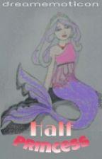 Half Princess by dreamemoticon