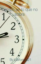 """""""Tiempo es lo que no sobra"""" by thequeenofdisasters"""