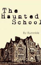 The Haunted School by Bummble