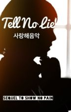 Tell No Lie (painfully slow on updating...) by saranghaeeumag