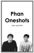 » Phan Oneshots « by phanismyliterallife
