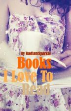Books I love to read by RadiantSparkle