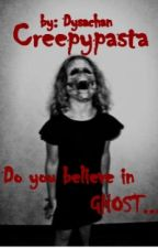 Creepypasta and The Holder: Do you believe in ghost.. by Dysachan