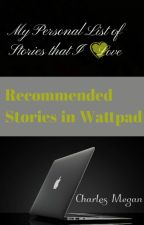Recommended Stories In Wattpad by CharlesMegan