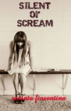 Silent or Scream by BrianLvsca