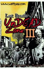 Last Breath: Undead Zone 3 by btsToppie