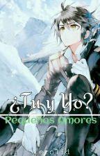 ¿Tu y Yo? [Owari No Seraph] Book #2 by erolid