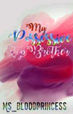 My Possessive Stepbrother by Ms_BloodPrincess